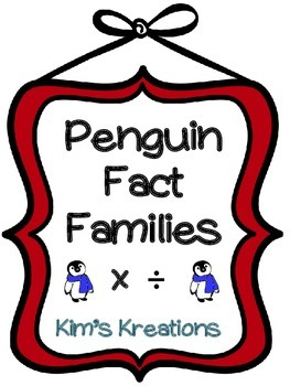 Penguin Fact Families: Multiplication and Division Differentiated (3 levels)