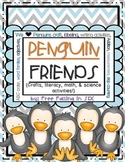 Penguin Friends (Crafts, literacy, math, & Science activities!)