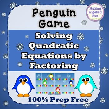 Penguin Game Algebra Topic Solving Quadratic Equations by Factoring PREP FREE