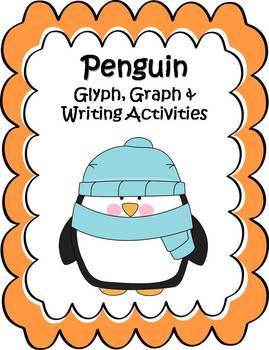 Penguin Glyph, Graph & Writing Activities