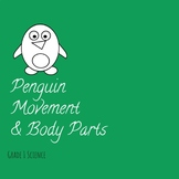 Penguin Movement & Body Parts- Grade 1