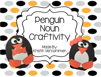 Penguin Noun Craftivity