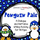 Penguin Pals - A Dialogue and Narrative Writing Activity