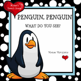 Penguin, Penguin What Do You See? Early Reader PRE-K Rhyme Story