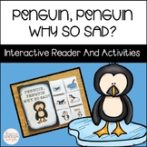 Penguin, Penguin Why So Sad? An Interactive Reader & Activities