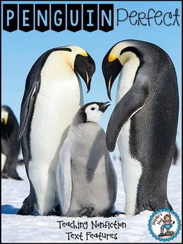 Penguin Perfect {Nonfiction Text Features, Craftivities and More!}