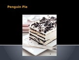 Cooking Lesson:  Penguin Pie Ice Cream Cake Recipe