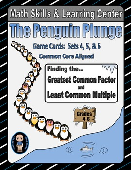 Penguin Plunge Game Cards (Finding the GCF & LCM) Sets 4-5-6