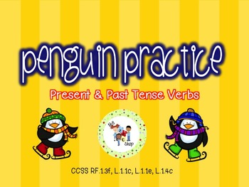 Penguin Practice - Present and Past Tense Verbs