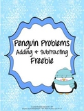 Penguin Problems Adding & Subtracting Freebie