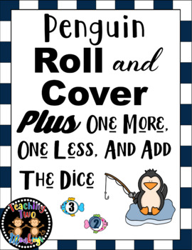 Penguin Roll and Cover (PLUS One More, One Less, and Add the Dice)