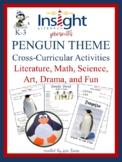 Penguin Thematic Unit, K-3, Literacy, Science, Math, Art, & Drama