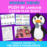 Penguin Themed PUSH-IN Language Lesson Plan Guide
