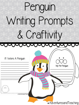 Penguin Writing Prompts & Craftivity