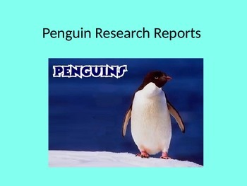 Penguin report powerpoint can be used with Journeys Penguin Chicks