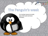 Penguin's week. Days of the week and tense vocabulary.