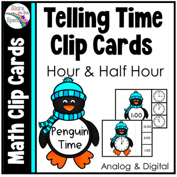 Time To The Half Hour * Telling Time Clip Cards * Telling Time Center