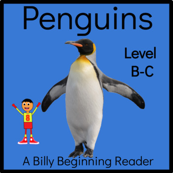 Penguins: An Emergent Guided Reading Level 2 Nonfiction Billy Beginning Reader