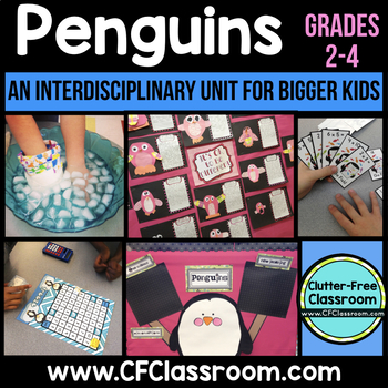 Penguins (An Integrated Mega-Unit for Bigger Kids) Common Core ELA Math Science