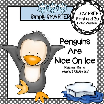 Penguins Are Nice On Ice:  LOW PREP Penguin Themed Rhyming Game