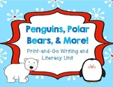 Penguins, Polar Bears, & More! Writing and Literacy Activities