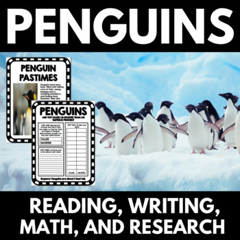Penguins Activities - Math - Reading - Writing - Research - Science