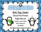 "Penguins ""Roll, Say, Keep!"" Pre-Primer Dolch Sight Word Center + Extra"