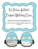 Penguins Ten Frame Addition Matching Game - Common Core