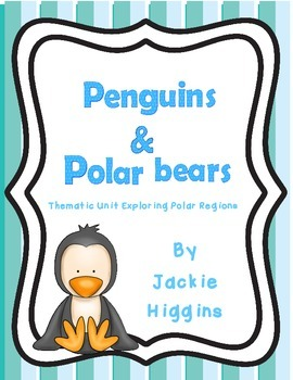 Penguins and Polar Bears: A Polar Regions Thematic Unit