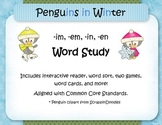 Penguins in Winter! A word study unit on -in, -im, -em, -en