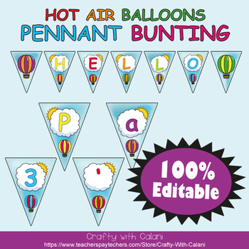 Pennant Bunting Classroom Decoration in Hot Air Balloons Theme - 100% Editble