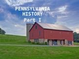 Pennsylvania History PowerPoint - Part I