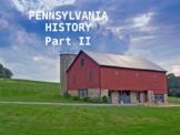 Pennsylvania History PowerPoint - Part II