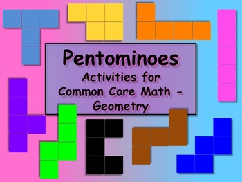 Pentominoes - Activities for Common Core Standards Math - Geometry Pack