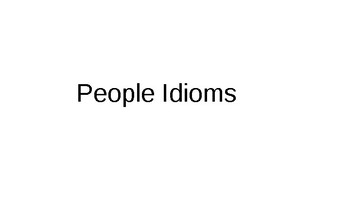 People Idioms (Describe people)