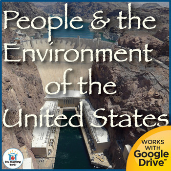 People and the Environment of the United States Interactive Notebook