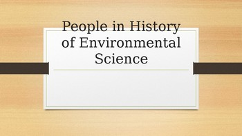 People in the History of Environmental Science PowerPoint