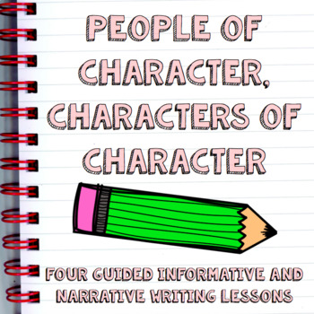 People of Character, Characters with Character - Informative, Narrative Writing