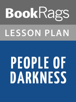 People of Darkness Lesson Plans