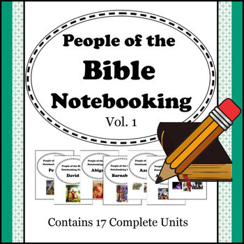 People of the Bible Notebooking Units - Volume 1 (Contains 17 units!)