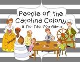 People of the Carolina Colony (South Carolina): Tic Tac Toe Game
