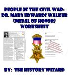 People of the Civil War: Dr. Mary Edwards Walker (Medal of Honor) Worksheet