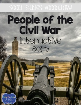 People of the Civil War {Interactive Vocabulary Sort}