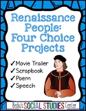People of the Renaissance Projects - Movie Trailer, Scrapbook, Poem, or Speech