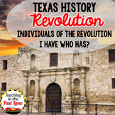 Texas Revolution: People of the Revolution I Have Who Has