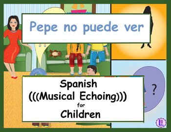Pepe no puede ver - Spanish (((Musical Echoing))) For Children