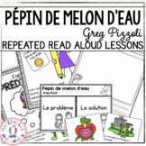 Pépin de melon d'eau - Compréhension de lecture (French Close Reading Lessons)