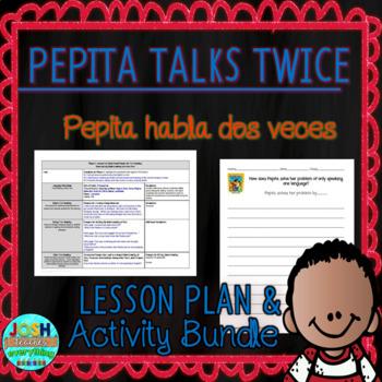Pepita Talks Twice / Pepita Habla Dos Veces 4-5 Day Lesson Plan