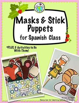 Printable Masks & Stick Puppets for Spanish Class + FIVE Activities