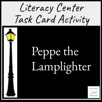 Peppe the Lamplighter Task Literacy Literature Centers Flash Cards Groups